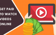 21 Simple Ways to Get Paid to Watch Videos Online