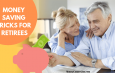 Top 10 Money Saving Tricks for Retirees